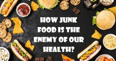 How junk food is the enemy of our health