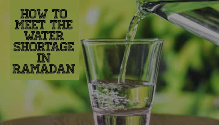 How to meet the water shortage in Ramadan