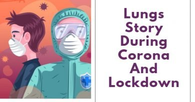 Lungs Story During Corona And Lockdown