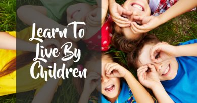 learn to live by children